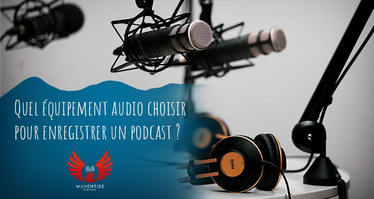 article sur l'équipement d'enregistrement de podcast